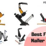 best-flooring-nailer-brands